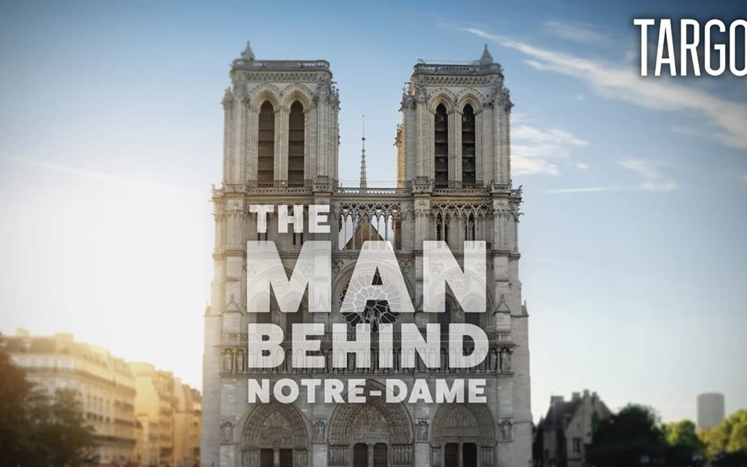 The Man Behind Notre-Dame